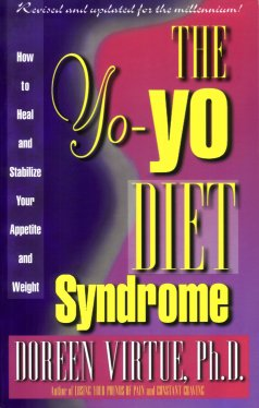 The Yo-Yo Diet Syndrome: How to Heal and Stabilize Your Appetite and Weight, Virtue, Doreen L.