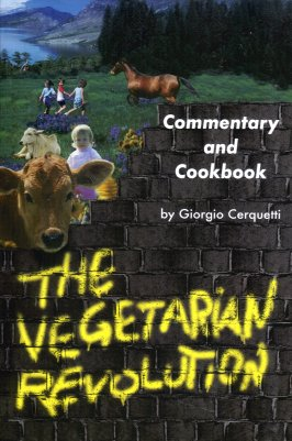 The Vegetarian Revolution:  A Commentary and Cookbook, Cerquett, Giorgio