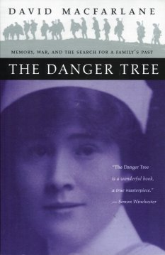The Danger Tree:  Memory, War and the Search for a Family's Past, Macfarlane, David
