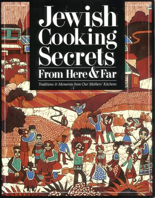 Image for Jewish Cooking Secrets from Here and Far: Traditions and Memories from Our Mothers' Kitchens