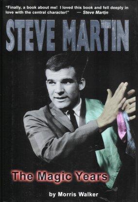 Steve Martin:  The Magic Years, Walker, Morris W.
