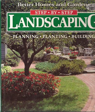 Better Homes and Gardens Step-By-Step Landscaping, Better Homes & Gardens
