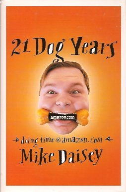 21 Dog Years: Doing Time @ Amazon.com, Daisey, Mike