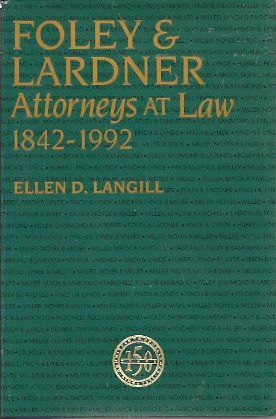Foley & Lardner:  Attorneys At Law 1842-1992, Langill, Ellen