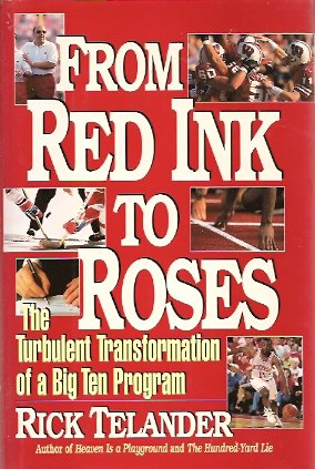 Image for From Red Ink to Roses:  The Turbulent Transformation of a Big Ten Program