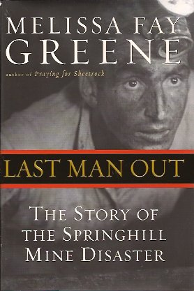 Last Man Out:  The Story of the Springhill Mine Disaster, Greene, Melissa Fay