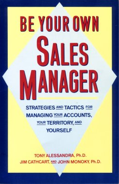 Be Your Own Sales Manager: Strategies and Tactics for Managing Your Accounts, Your Territory and Yourself, Alessandra, Anthony J. ; Cathcart, Jim; Monoky, John