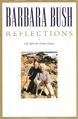 Reflections: Life after the White House, Bush, Barbara