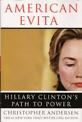 American Evita:  Hillary Clinton's Path to Power, Andersen, Christopher