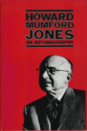 Howard Mumford Jones: An Autobiography., Jones, Howard Mumford