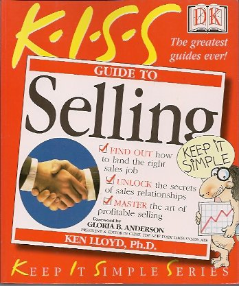 KISS Guide to Selling, Lloyd, Kenneth L. ; Lloyd, Ken Ph. D.