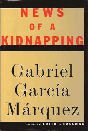 News of a Kidnapping, Marquez, Gabriel Garcia