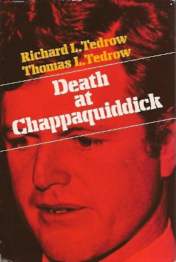 Death At Chappaquiddick, Tedrow, Thomas L.
