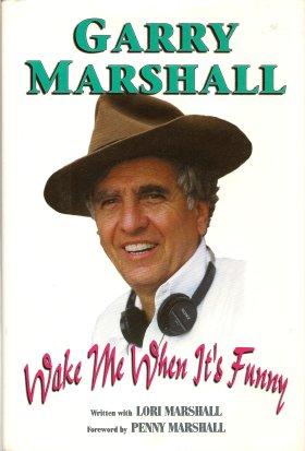 Wake Me When It's Funny:  How to Break into Show Business and Stay There, Marshall, Garry