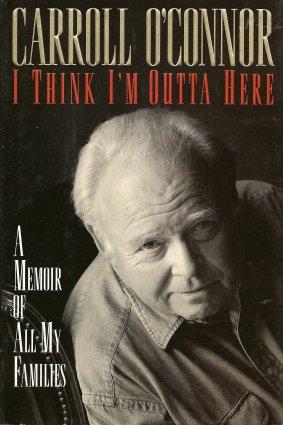 I Think I'm Outta Here:  A Memoir, O'Connor, Carroll