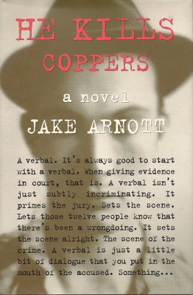 He Kills Coppers:  A Novel, Arnott, Jake