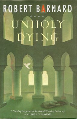 Unholy Dying:  A Crime Novel, Barnard, Robert