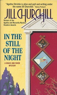 In the Still of the Night:  A Grace and Favor Mystery, Churchill, Jill
