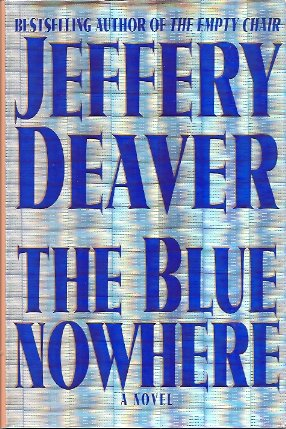 The Blue Nowhere:  A Novel, Deaver, Jeffery