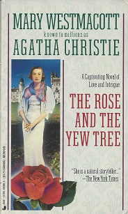 Rose and the Yew Tree, Westmacott, Mary; (Christie, Agatha)