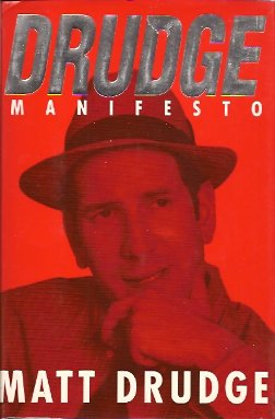 Drudge Manifesto, Drudge, Matt; Phillips, Julia
