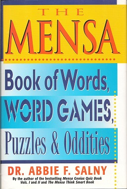 The MENSA Book of Words, Word Games, Puzzles & Oddities, Salney, Dr. Abbie F.