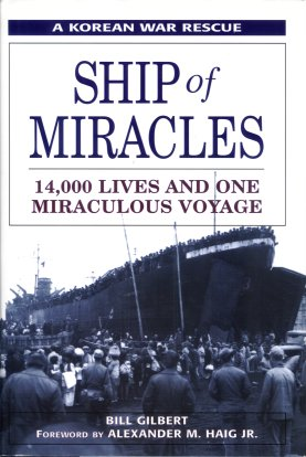 Ship of Miracles:  14,000 Lives and One Miraculous Voyage, Gilbert, Bill