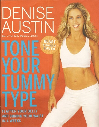 Tone Your Tummy Type:  Flatten Your Belly and Shrink Your Waist in 4 Weeks, Austin, Denise