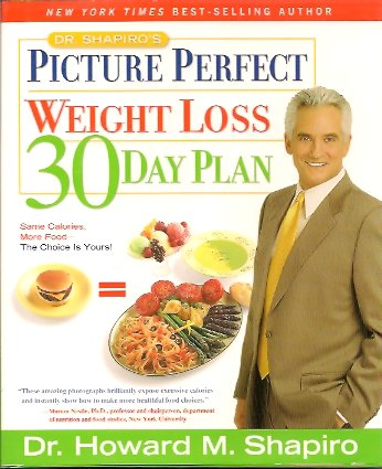 Dr. Shapiro's Picture Perfect Weight Loss 30 Day Plan, Shapiro, Howard M.