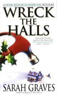Wreck the Halls:  A Home Repair is Homicide Mystery, Graves, Sarah