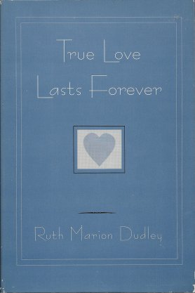 True Love Lasts Forever, Dudley, Ruth Marion