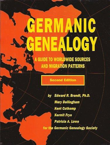 Germanic Genealogy, Brandt, Edward R. & Cutkomp, Kent & Bellingham, Mary & Frye, Kermit E. & Lowe, Patricia