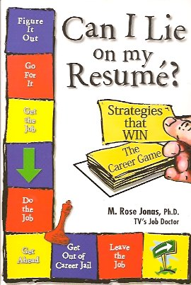 Can I Lie on My Resume?:   'Strategies that WIN' The Career Game, Jonas, M. Rose
