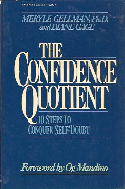 The Confidence Quotient:   10 Steps to Conquer Self-doubt, Gellman, Meryle