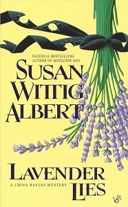 Lavender Lies:  A China Bayles Mystery, Albert, Susan Wittig
