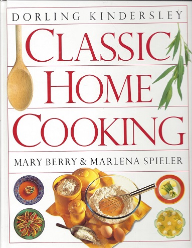 Classic Home Cooking, Berry, Mary Frances; Spieler, Marlena