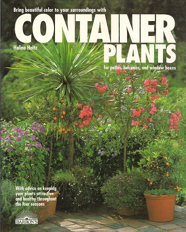 Container Plants:  For Patios, Balconies, and Window Boxes, Heitz, Halina