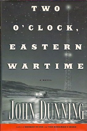 Two O'Clock, Eastern Wartime:  A Novel, Dunning, John
