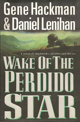 Wake of the Perdido Star:   A Novel, Hackman, Gene; Lenihan, Daniel