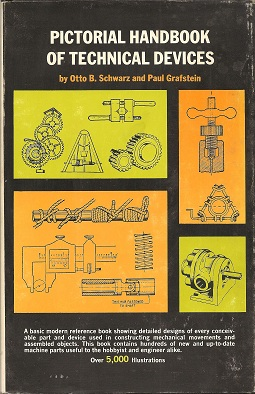 Pictorial Handbook of Technical Devices, Schartz, Otto B.; Grafstein, Paul