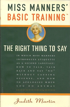 Miss Manners' Basic Training:   The Right Thing to Say, Martin, Judith