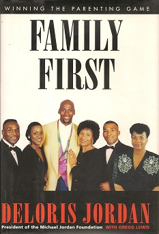 Family First:   Winning the Parenting Game, Jordan, Deloris; Lewis, Gregg A.