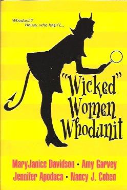 Wicked Women Whodunit, Davidson, MaryJanice; Garvey, Amy; Apodaca, Jennifer; Cohen, Nancy