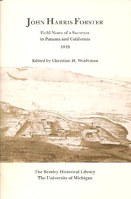 John Harris Forster:  Field Notes of a Surveyor in Panama and California 1849