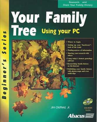 Your Family Tree: Using Your PC, Oldfield, Jim, Jr.