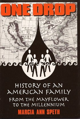 One Drop:  History of an American Family From the Mayflower to the Millennium, Speth, Marcia Ann