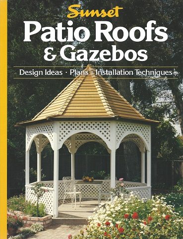 Patio Roofs and Gazebos, Vandervort, Donald W; Feldman, Fran; Sunset Books