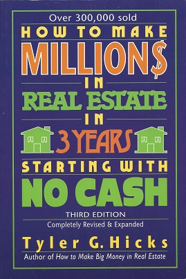 How to Make Million$ in Real Estate in Three Years Starting with No Cash, Third Edition, Hicks, Tyler