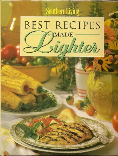 Best Recipes Made Lighter (Southern Living (Hardcover Oxmoor)), Leisure Arts