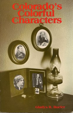 Colorado's Colorful Characters, Bueler, Gladys, R
